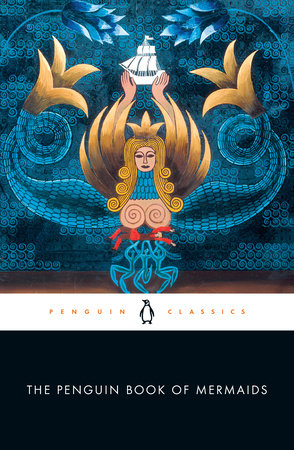 The Penguin Book of Mermaids by