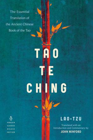 Tao Te Ching by Lao Tzu; Translated with an Introduction and Commentary by John Minford