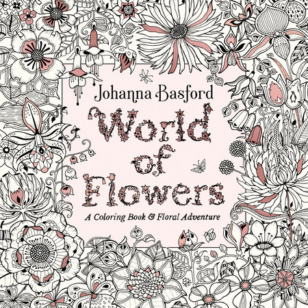 World Of Flowers By Johanna Basford