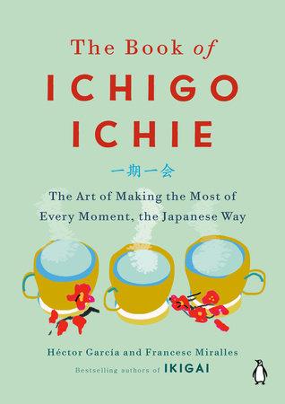 The Book of Ichigo Ichie by Héctor García, Francesc Miralles ...