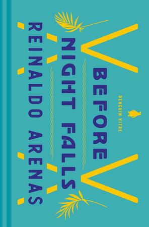 Before Night Falls by Reinaldo Arenas