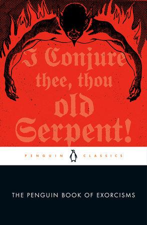 The Penguin Book Of Exorcisms 9780143135470 Penguinrandomhouse Com Books