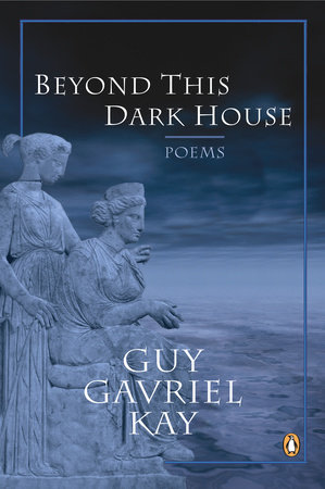 Beyond This Dark House by Guy Gavriel Kay