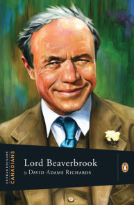 Extraordinary Canadians Lord Beaverbrook