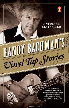 Randy Bachman's Vinyl Tap Stories by Randy Bachman