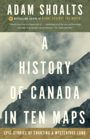 A History of Canada in Ten Maps