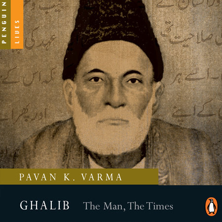 Ghalib : The Man, The Times