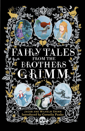 Fairy Tales from the Brothers Grimm by Brothers Grimm, Jacob Grimm and Wilhelm Grimm