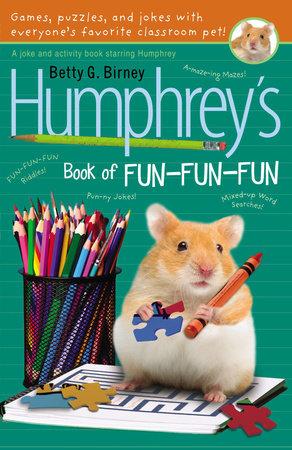 Humphrey's Book of Fun Fun Fun by Betty G. Birney