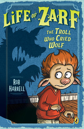 Life of Zarf: The Troll Who Cried Wolf by Rob Harrell