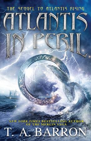 Atlantis in Peril by T. A. Barron