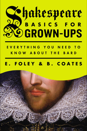 Shakespeare basics for grown ups by e foley b coates shakespeare basics for grown ups by e foley and b coates fandeluxe Images