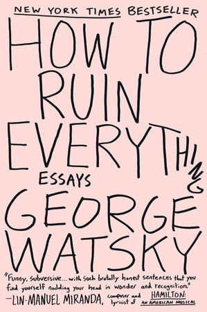 How to Ruin Everything by George Watsky