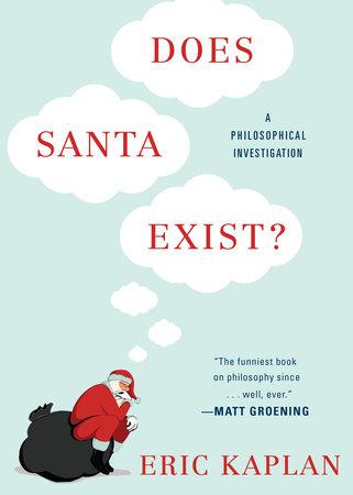 Does Santa Exist? by Eric Kaplan