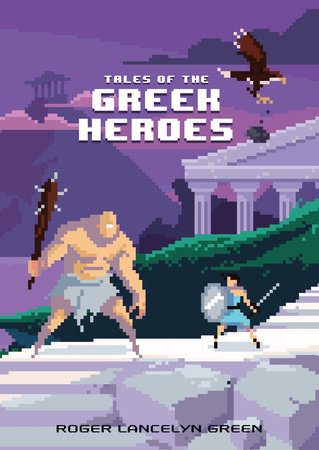 Tales of the Greek Heroes