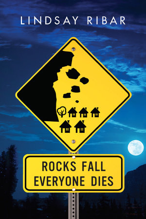 Rocks Fall, Everyone Dies by Lindsay Ribar