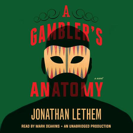 A Gambler's Anatomy by Jonathan Lethem
