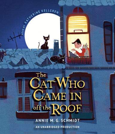 The Cat Who Came In off the Roof by Annie M. G. Schmidt