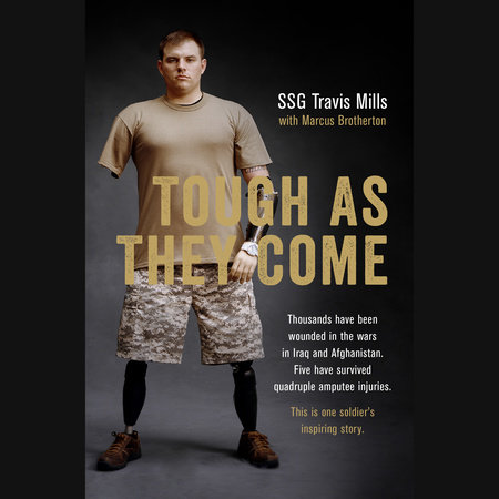 Tough As They Come by Travis Mills and Marcus Brotherton