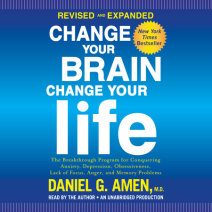 Change Your Brain, Change Your Life (Revised and Expanded) Cover