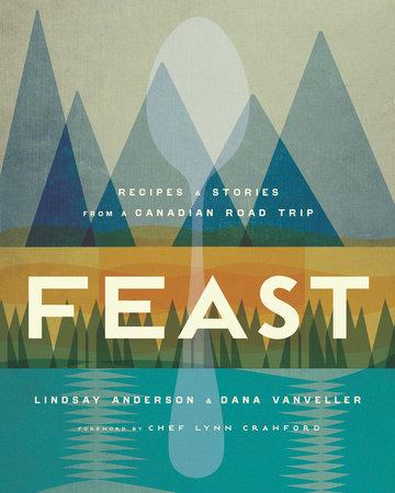 Feast by Lindsay Anderson and Dana VanVeller