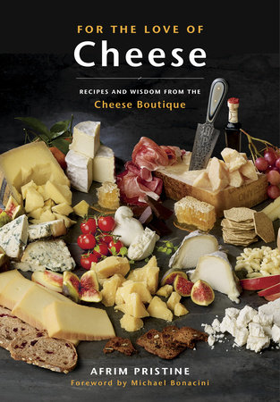 For the Love of Cheese by Afrim Pristine