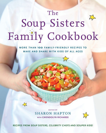 The Soup Sisters Family Cookbook by