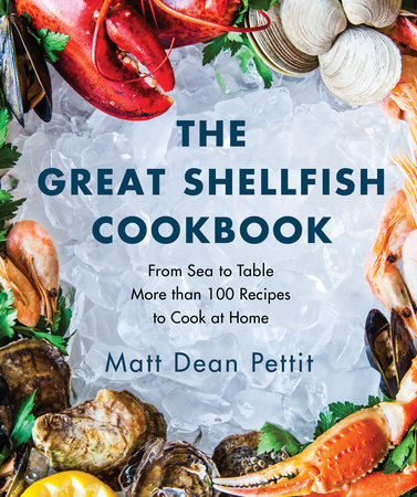 The Great Shellfish Cookbook by Matt Dean Pettit