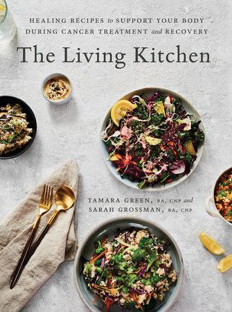 The Living Kitchen by Tamara Green and Sarah Grossman