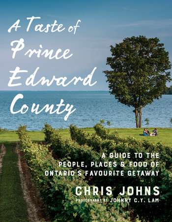 A Taste of Prince Edward County by Chris Johns