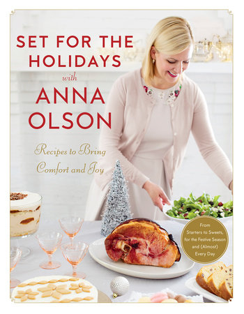 Set for the Holidays with Anna Olson by Anna Olson