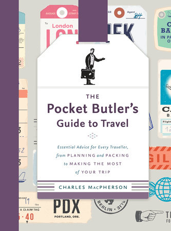 The Pocket Butler's Guide to Travel by Charles MacPherson
