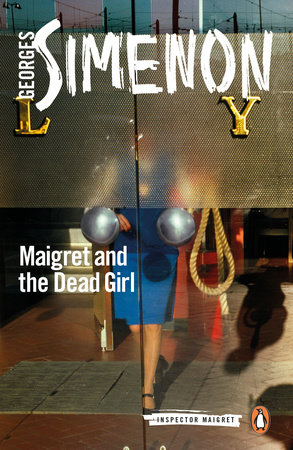Maigret and the Dead Girl by Georges Simenon