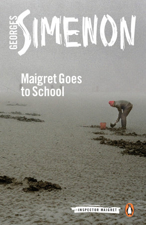 Maigret Goes to School by Georges Simenon