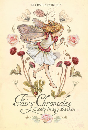 Flower Fairies: Fairy Chronicles by Christa Roberts / Illustrations by Cicely Mary Barker