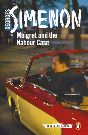 Maigret and the Nahour Case by Georges Simenon
