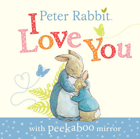 Peter Rabbit, I Love You by Beatrix Potter