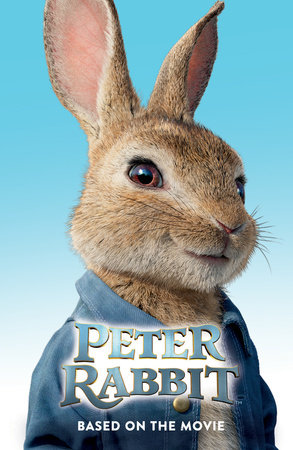 Peter Rabbit, Based on the Movie by Frederick Warne