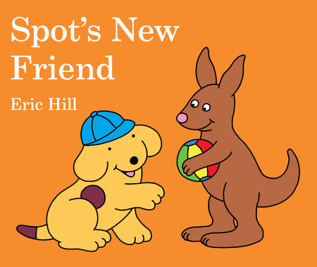 Spot's New Friend by Eric Hill