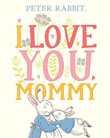 I Love You, Mommy by Beatrix Potter