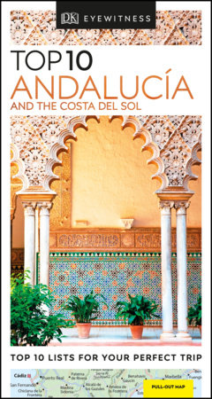 Top 10 Andalucía and the Costa del Sol by DK Travel
