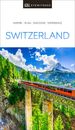 DK Eyewitness Travel Guide Switzerland by DK Travel