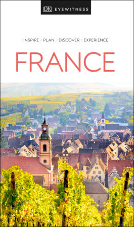 DK Eyewitness Travel Guide France by DK Travel