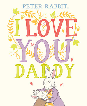 I Love You, Daddy by Beatrix Potter