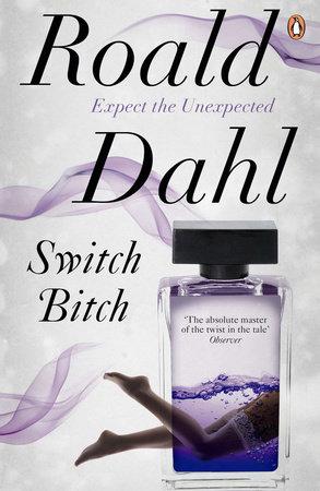 Switch Bitch by Roald Dahl