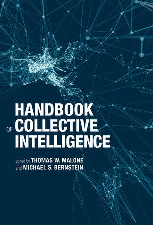 Handbook of Collective Intelligence: 9780262029810 |  PenguinRandomHouse.com: Books