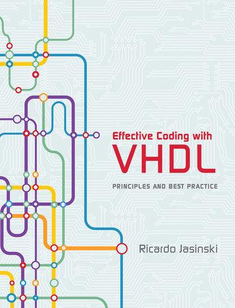 Effective Coding With Vhdl By Ricardo Jasinski 9780262034227 Penguinrandomhouse Com Books