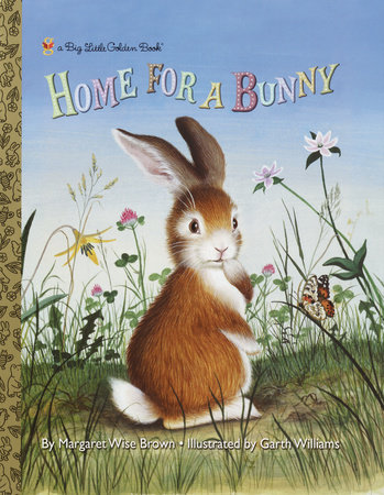 Home for a Bunny by Margaret Wise Brown; illustrated by Garth Williams