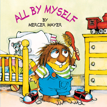 All by Myself (Little Critter) by Mercer Mayer
