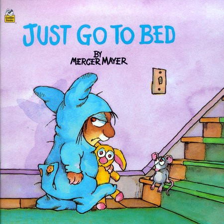 Just Go to Bed (Little Critter) by Mercer Mayer